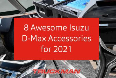 8 Awesome Isuzu D-Max Accessories for 2021